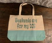 weekends are for my dog tote